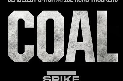 Spike TV Airs New Original Series, COAL